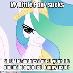 Good Intentions Celestia: It's funny because it's true