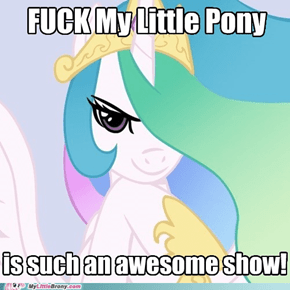Good Intentions Celestia: It's an interjection, not a verb