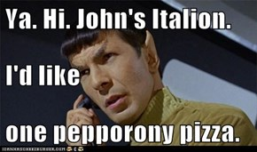 Ya. Hi. John's Italion. I'd like one pepporony pizza.