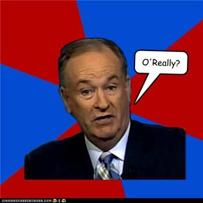 Bill O'Riely asks Ironic question