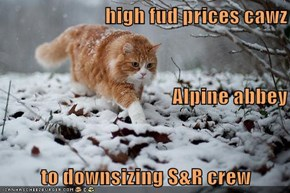 high fud prices cawz Alpine abbey to downsizing S&R crew
