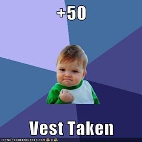 +50  Vest Taken