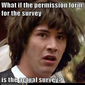 What if the permission form for the survey  is the actual survey?