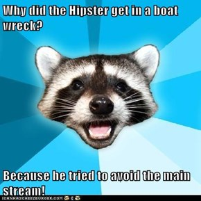 Lame Pun Coon: How Many Hipsters Does It Take to Put on a Life Jacket?