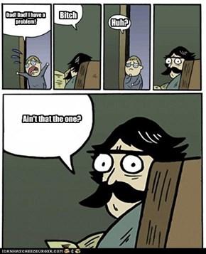 Problem dad?