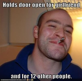Holds door open for girlfriend  and for 12 other people.
