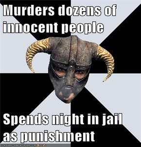 Murders dozens of innocent people     Spends night in jail as punishment