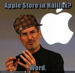 Apple Store in Halifax?  Word.