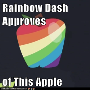 Rainbow Dash Approves   of This Apple