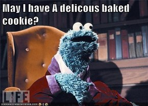 May I have A delicous baked cookie?