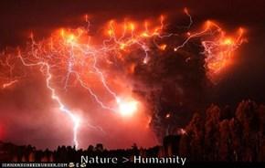 Nature > Humanity
