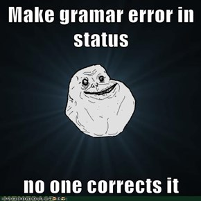 Make gramar error in status  no one corrects it