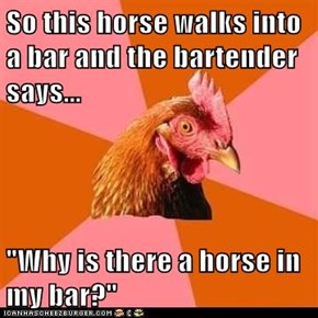 Anti-Joke Chicken: Fair Question, Really