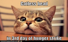 Catless head  in 3rd day of hunger strike