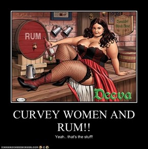 CURVEY WOMEN AND RUM!!