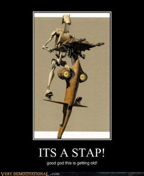 ITS A STAP!