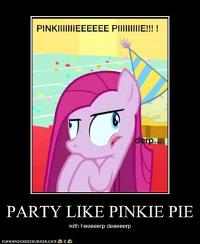 PARTY LIKE PINKIE PIE