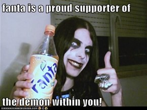 fanta is a proud supporter of  the demon within you!