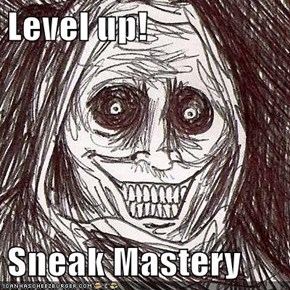 Level up!  Sneak Mastery