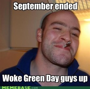Good Guy Greg: He did it October 1st, 12:00 AM