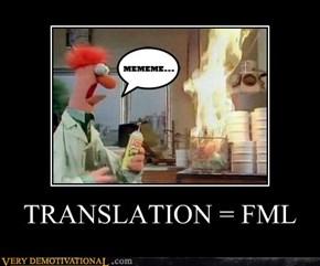 TRANSLATION = FML