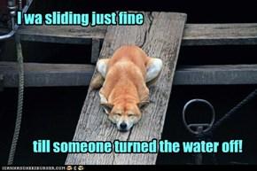 I wa sliding just fine