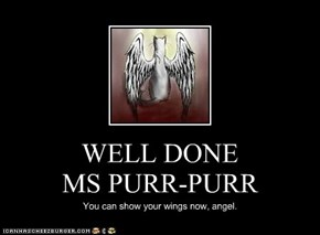 WELL DONE MS PURR-PURR