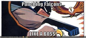 Punching Falcons...  LIKE A BOSS!
