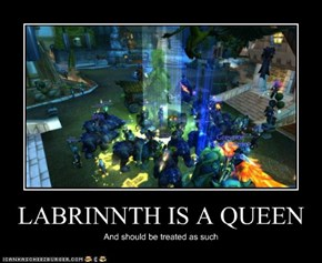 LABRINNTH IS A QUEEN
