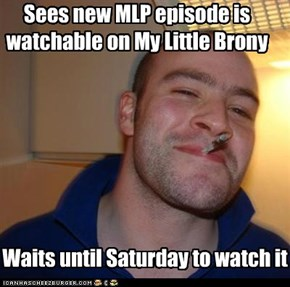 Sees new MLP episode is  watchable on My Little Brony