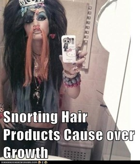 Snorting Hair Products Cause over Growth