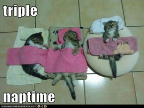 triple  naptime