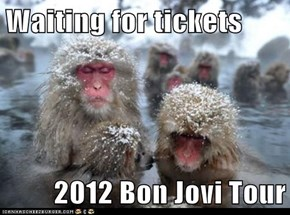 Waiting for tickets  2012 Bon Jovi Tour