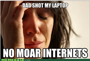 Dad Shot My Laptop...