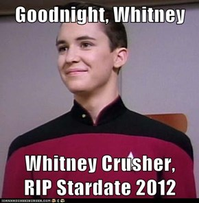 Goodnight, Whitney  Whitney Crusher,     RIP Stardate 2012