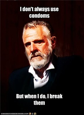 I don't always use condoms