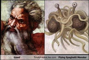 Gawd Totally Looks Like Flying Spaghetti Monster