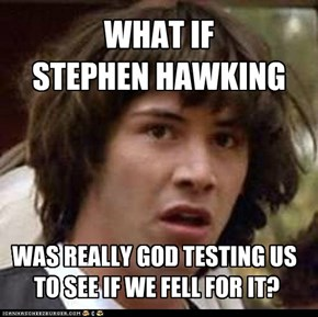 WHAT IF  STEPHEN HAWKING