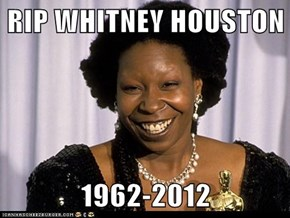 RIP WHITNEY HOUSTON  1962-2012