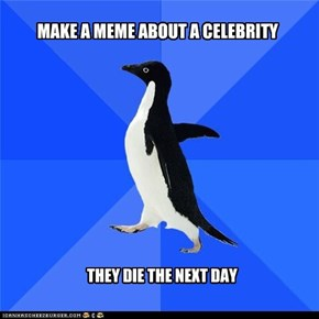 Socially Awkward Penguin: R.I.P. Celebrities