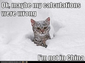 Ok, maybe my calculations were wrong  I'm not in China