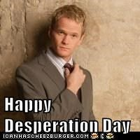 Happy Desperation Day