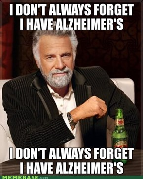 I don't always forget I have alzheimer's