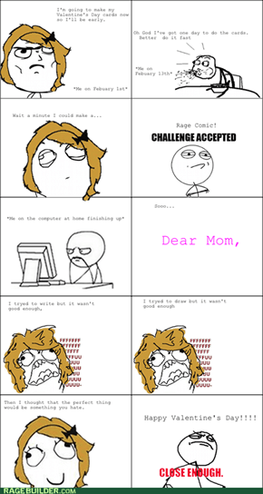 Mom Valentine's Day Rage!