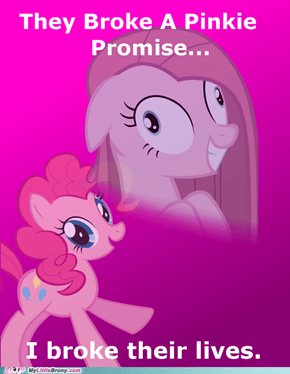 Remind me never to break a pinkie promise.