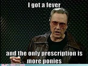 I gotta have more ponies!