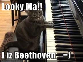 Looky Ma!!  I iz Beethoven    =)