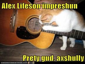 Alex Lifeson impreshun  Prety gud, axshully