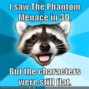 Lame Pun Coon: The Glasses Bring a Dark Side to Everything