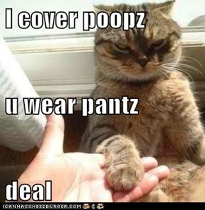 I cover poopz u wear pantz deal